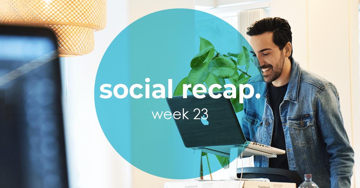 The Social Recap; week23