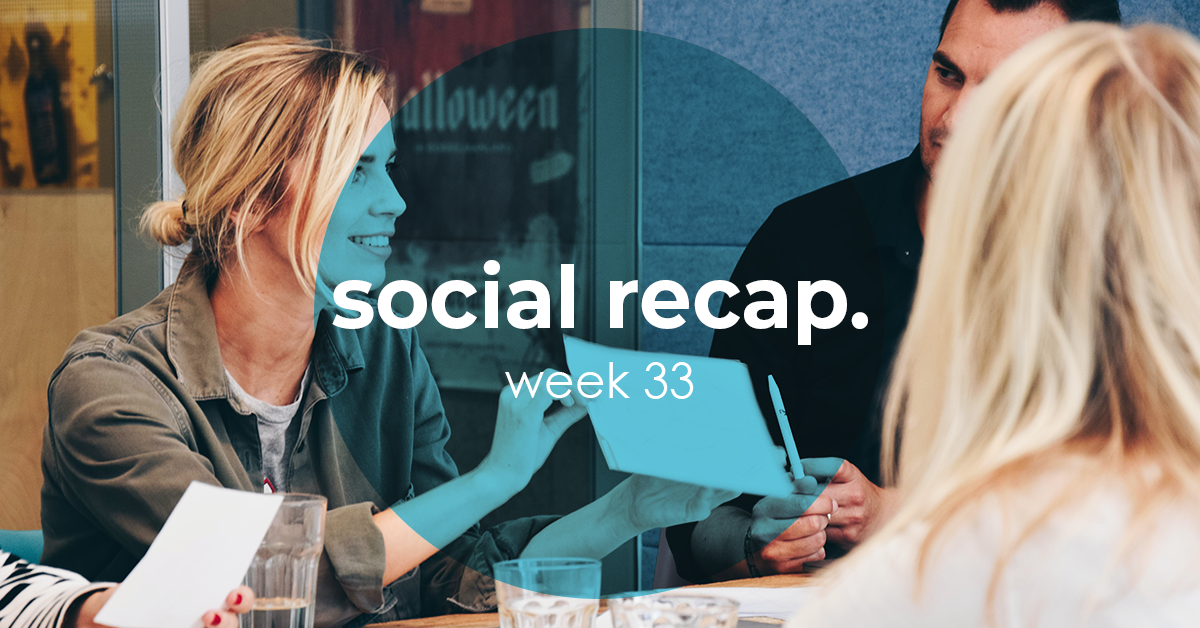 The Social Recap; week 33