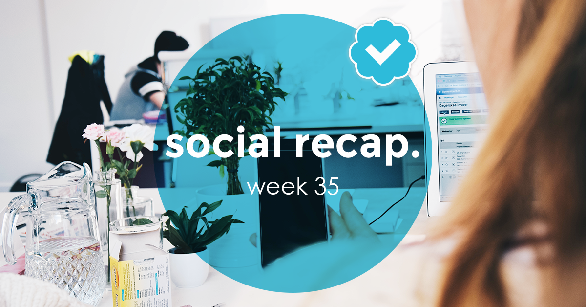 The Social Recap; week 35
